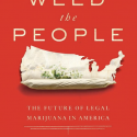 """WEED THE PEOPLE"" By Bruce Barcott"